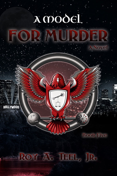 A Model for Murder by Roy A. Teel Jr.