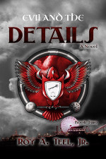 Evil and the Details by Roy-A. Teel Jr.