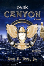 Dark Canyon by Roy A Teel Jr.
