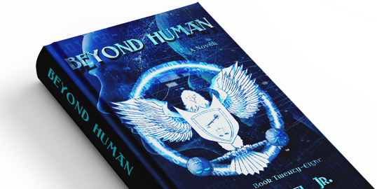 Beyond Human - by Roy A. Teel Jr.